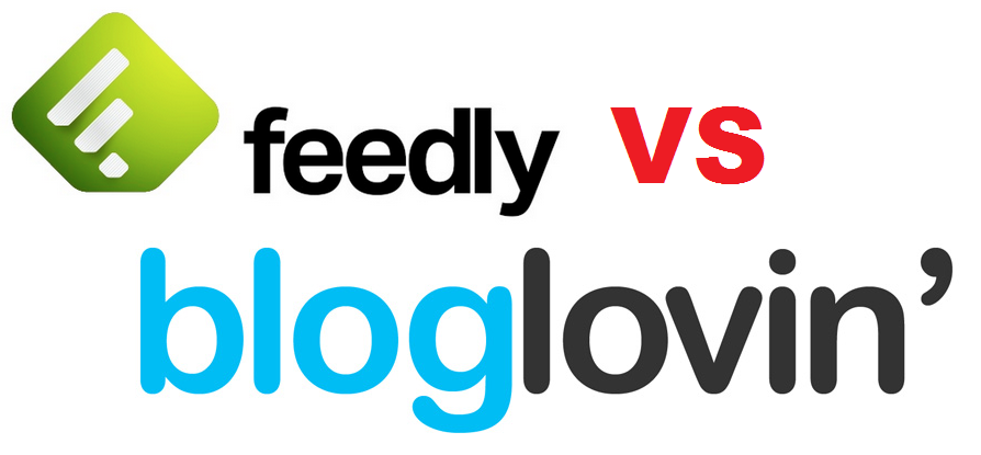 FEEDLY VS BLOGLOVIN