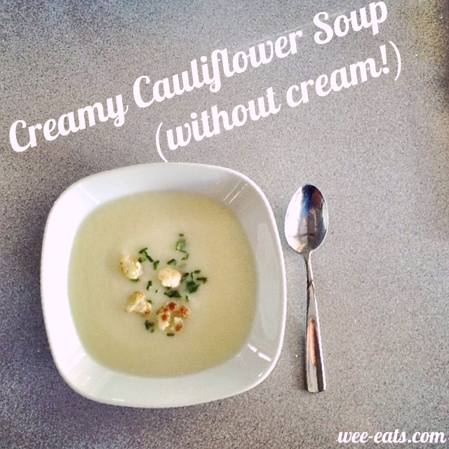 creamy cauliflower soup (without cream) | wee eats